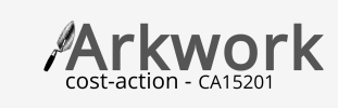 COST Action COST-ARKWORK CA15201 Training School 2018 – Call for Trainees